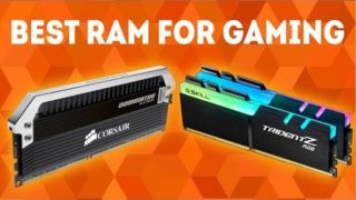 Best RAM For Gaming 2019 [WINNERS] – Complete Buying Guide and RAM Reviews