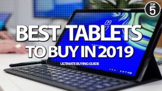 Top 5 Tablets You Can Buy in 2019