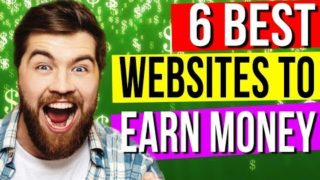 HOW TO MAKE MONEY ONLINE – 6 Websites – How to Earn Money