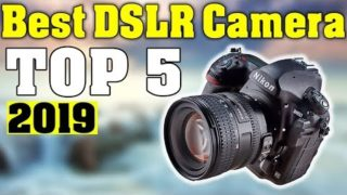 TOP 5: Best DSLR Camera 2019