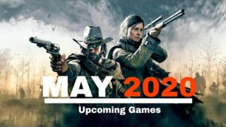 Top 10 New Upcoming Games of May 2020 (PC, PS4, XBOX One, Nintendo Switch)