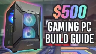 2021 $500 Budget Gaming PC Build – Step-by-Step Guide
