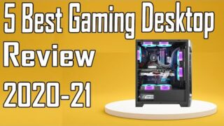 5 Best Gaming PC Review 2021