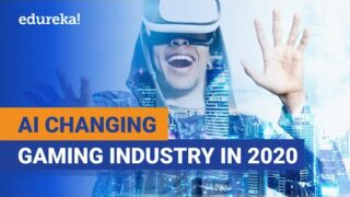 How AI is changing the Gaming Industry in 2020 | Artificial Intelligence Training | Edureka