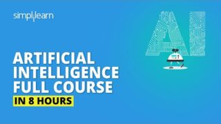 Artificial Intelligence Full Course | AI Full Course | Artificial Intelligence Tutorial |Simplilearn