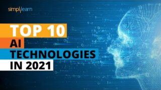 Top 10 Artificial Intelligence Technologies In 2021 | Top AI Technology In 2021 | Simplilearn